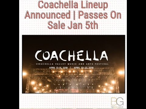 Coachella 2018 Lineup Announced - Passes On Sale Jan 5th