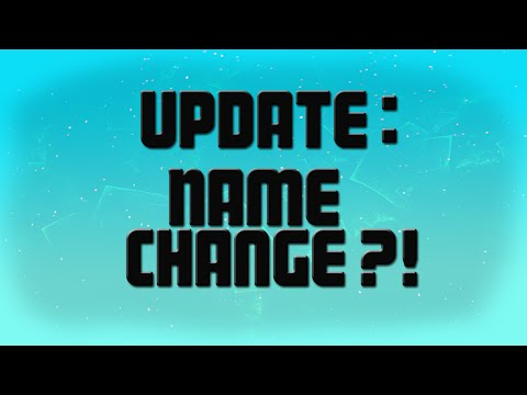 Important Update: Name Change?! + Streaming + Upload Schedule