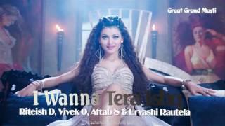 I Wanna Tera Ishq | Great Grand Masti | Riteish D, Vivek O, Aftab S & Urvashi Rautela
