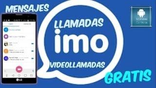 IMO App. Videollamadas GRATIS