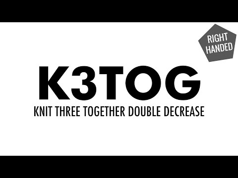 The Knit Three Together Decrease (K3tog):: Knitting Decrease :: Right Handed