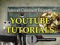 Internet Comment Etiquette YouTube Tutorials