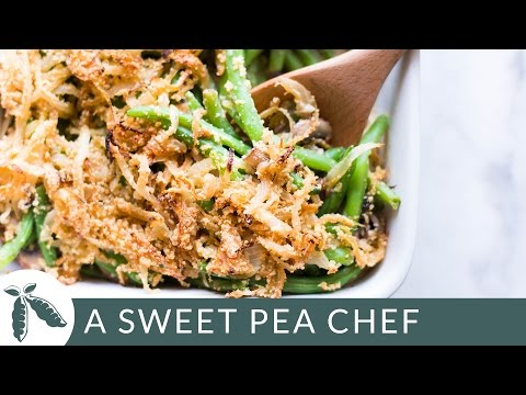 Healthy Green Bean Casserole - Make it Healthy | A Sweet Pea Chef