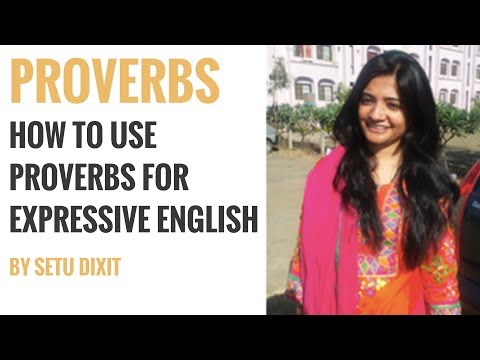 How To Use Proverbs In English By Setu Dixit