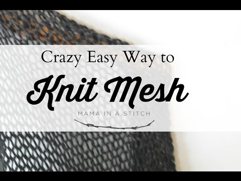 Crazy Easy Way to Make Knit Mesh