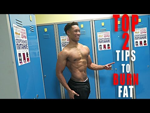 TOP 2 TIPS TO BURNING FAT: GET A LOW BODY FAT % 101