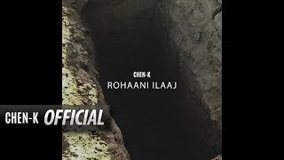 CHEN-K - ROHAANI ILAAJ (Official Audio) || Urdu Rap