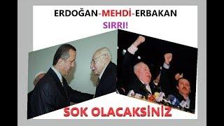 Erdoğan Mehdi Ve Erbakan Sırrı! ŞOK Olacaksınız