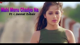 Mahi Menu Chadyo Na | New Song 2019 | Arijit Singh New Song | Ve Maahi Song | Kesari | Akshay Kumar