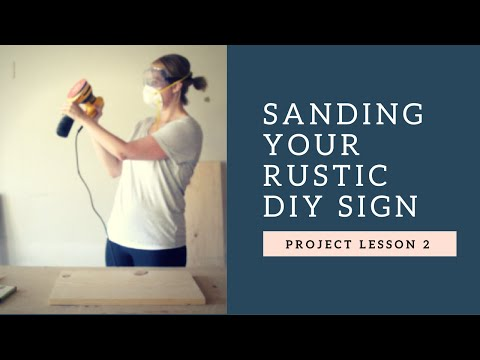 How to Sand a Rustic Wood Sign!