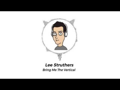 Lee Struthers - Bring Me The Vertical