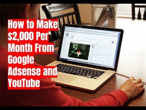 How to Make $2,000 Per Month From Google Adsense and YouTube