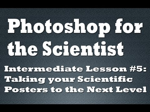 Taking your Scientific Posters to the Next Level with Photoshop (Part I)