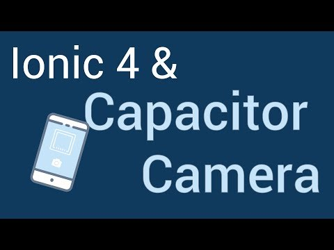 Ionic 4 and Capacitor - Camera