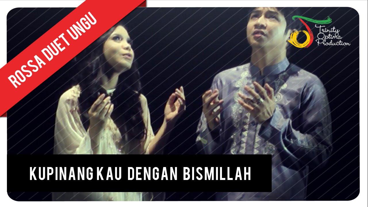 Ungu - Ku Pinang Kau Dengan Bismillah (with Rossa)
