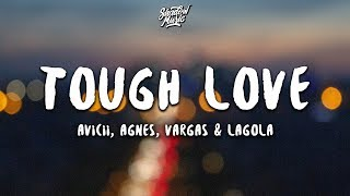 Avicii - Tough Love (Lyrics) ft. Agnes, Vargas & Lagola