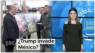 ¿Trump invade México?
