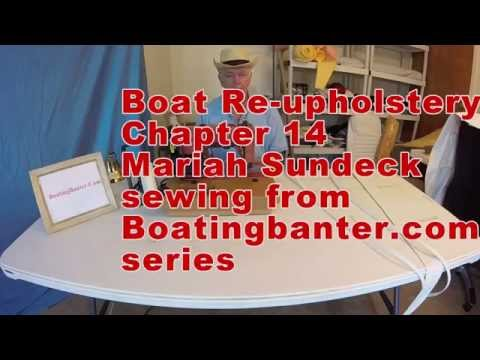 Boat Re upholstery DIY Chapter 14 Mariah sundeck sewing