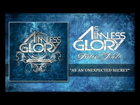 As Aimless Glory - As An Unexpected Secret