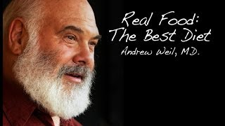 Download Real Food | The Best Diet | Andrew Weil, M.D. Video