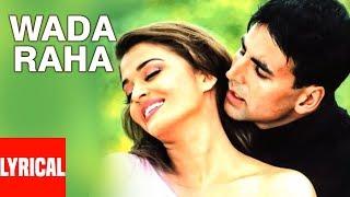 Wada Raha Pyar Se Pyar Ka Lyrical Video | Khakee | Akshay Kumar, Aishwarya Rai Bachchan