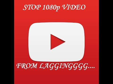 How To Fix Lag On 1080p Youtube Video For Android[NO ROOT]