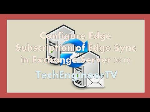 Configure Edge Subscription of Edge Sync in Exchange Server 2010