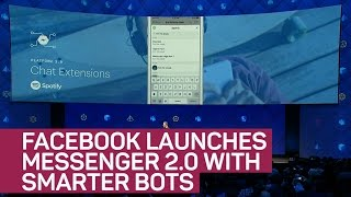 Facebook launches Messenger 2.0 with smarter bots