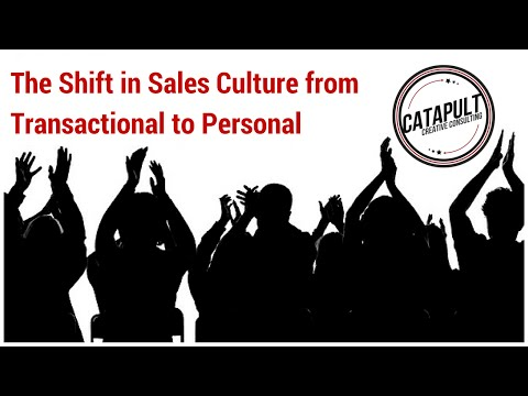 The Shift in Sales Culture from Transactional to Personal