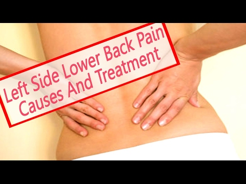 Pain Lower Left Side Back -- Causes And Treatment For Pain Lower Left Side Back