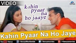 Kahin Pyaar Na Ho Jaye Title Song (Kahin Pyaar Na Ho Jaaye)