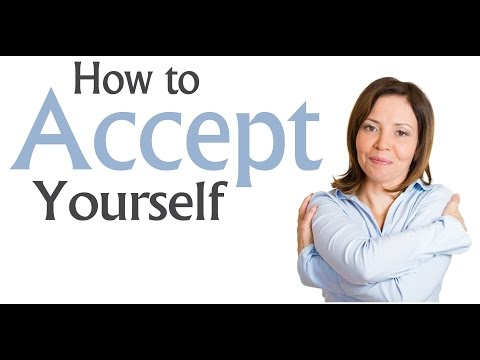 How to Accept Yourself, Your Life, and Your Reality