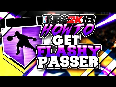 How to get Flashy Passer FAST in NBA 2K18