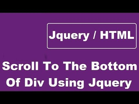 How To Scroll To The Bottom Of Div Using Jquery