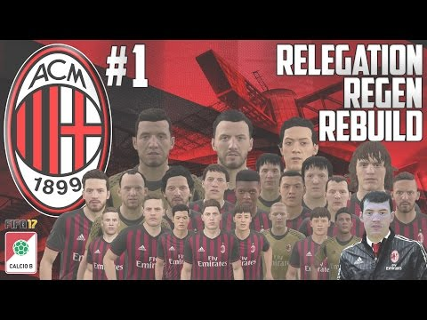 AC MILAN RELEGATED!!! - Relegation Regen Rebuild - Fifa 17 AC Milan Career Mode - Episode 1