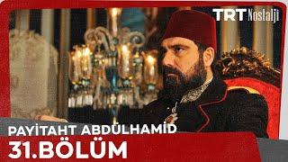 "Payitaht ""Abdülhamid"" 31.Bölüm"