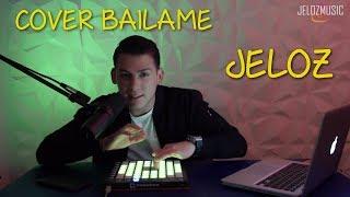 Jeloz - Cover Bailame Remix de Nacho, Bad Bunny, Yandel