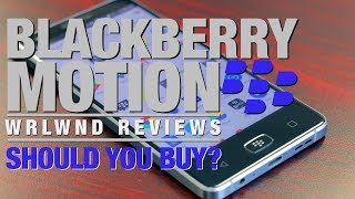Should you buy the BlackBerry Motion?   WRLWND Review