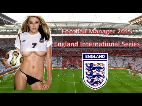 Football Manager 2013 - England International Series Episode 2 (Ukraine Live Com)