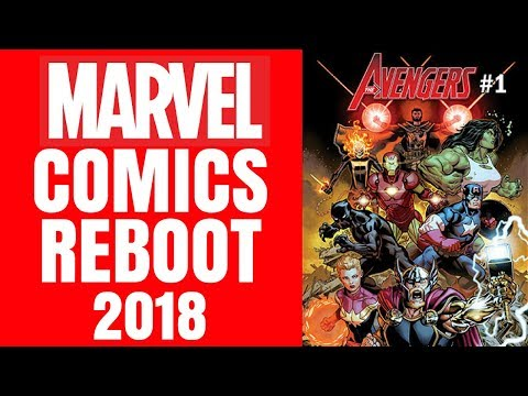 Marvel Comics Reboot 2018 - Best Time to Get Started!