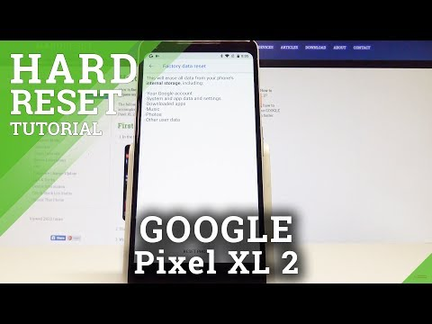 How to Factory Reset GOOGLE Pixel XL 2 - Delete Data / Master Reset