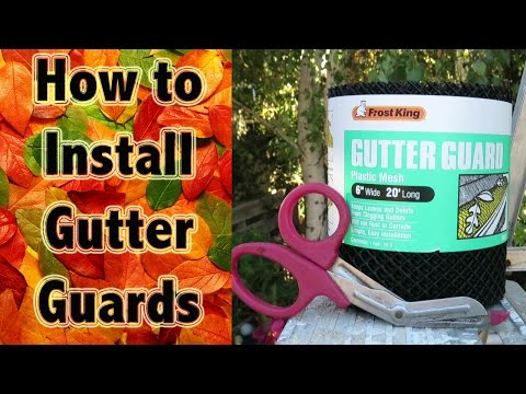 Installing gutter guards - Keep leaves out of your gutters!