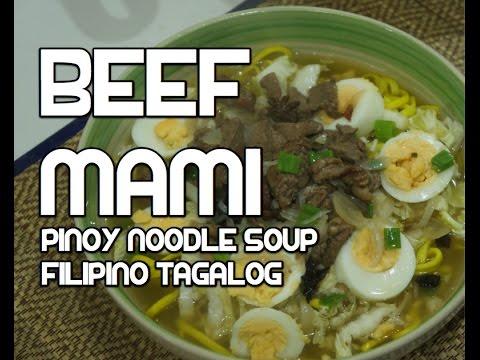 Paano magluto Beef Mami Recipe - Pinoy Noodle Soup