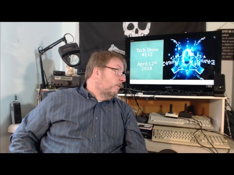 Live Tech show #112  Your Questions My Answers April 12th 2018