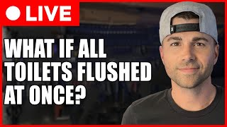SCIENCE CLASS #6- What if Everyone Flushed their Toilet at Once?