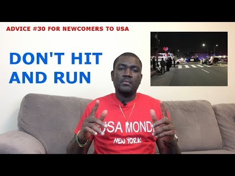 ADVICE #30 FOR NEWCOMERS TO USA (DON'T HIT AND RUN)