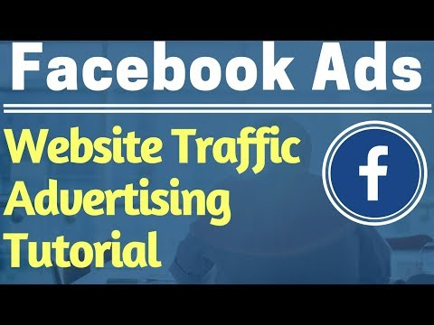 Facebook Ads Beginners Website Traffic Campaign Tutorial 2017 - Facebook Advertising Tutorial