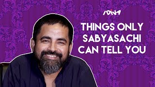 iDIVA - 10 Things Only Sabyasachi Will Tell You | Sabyasachi Interview