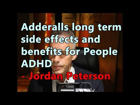 Adderalls long term side effects and benefits for People ADHD - Jordan Peterson