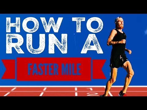 HOW TO RUN A FASTER MILE: 10 STEP & 10 WEEK PROGRAM